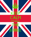 KEEP CALM IT`S ONLY THE JUBILE - Personalised Poster large