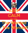 KEEP CALM It's only The Wanted It's The Wanted!!!!!! - Personalised Poster large