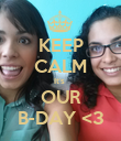 KEEP CALM It's  OUR B-DAY <3 - Personalised Large Wall Decal