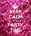 KEEP CALM IT'S PARTY TiME - Personalised Poster large