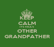KEEP CALM IT'S PAUL'S OTHER GRANDFATHER - Personalised Poster large
