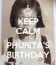 KEEP CALM IT'S PHURITA'S BIRTHDAY - Personalised Poster large
