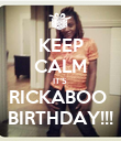 KEEP CALM IT'S  RICKABOO  BIRTHDAY!!! - Personalised Poster large