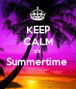 KEEP CALM It's  Summertime   - Personalised Poster large