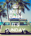 KEEP CALM  IT'S SUNDAY - Personalised Poster large