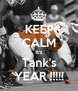 KEEP CALM It's Tank's YEAR !!!!! - Personalised Poster large