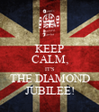 KEEP CALM, IT'S THE DIAMOND JUBILEE! - Personalised Poster large