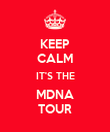 KEEP CALM IT'S THE MDNA TOUR - Personalised Poster large