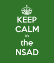 KEEP CALM it's the NSAD - Personalised Poster large
