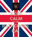 KEEP CALM it's the  RATHCOOLE  KAI  - Personalised Poster large