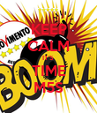 KEEP CALM IT'S  TIME M5S - Personalised Poster large