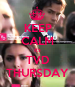 KEEP CALM it's TVD THURSDAY - Personalised Poster large