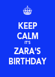 KEEP CALM IT'S ZARA'S BIRTHDAY - Personalised Poster large