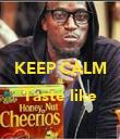 KEEP CALM It Taste like  - Personalised Poster large