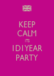 KEEP CALM ITS 1D1YEAR PARTY - Personalised Poster large