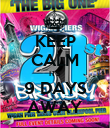 KEEP CALM ITS 9 DAYS AWAY - Personalised Poster large