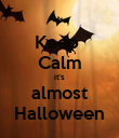 Keep  Calm it's almost Halloween - Personalised Poster large
