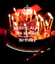 KEEP CALM  It's almost MY BESTFRIEND'S Birthday  - Personalised Poster large