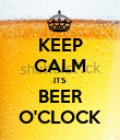 KEEP CALM ITS BEER O'CLOCK - Personalised Poster large