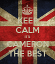 KEEP CALM ITS CAMERON THE BEST - Personalised Poster large