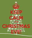 KEEP CALM IT'S CHRISTMAS EVE! - Personalised Poster large