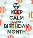 KEEP CALM IT'S CLINT'S BIRTHDAY MONTH - Personalised Poster large