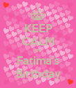 KEEP CALM It's Fatima's Birthday - Personalised Poster large