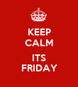 KEEP CALM  ITS FRIDAY - Personalised Poster large