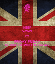 KEEP CALM ITS FRIDAY,FRIDAY GETING DOWN ON FIRDAY - Personalised Poster large