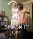 KEEP CALM its friday SMASH IT UP!  - Personalised Poster large