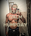 KEEP CALM ITS HUMPDAY  - Personalised Poster large