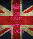 KEEP CALM ITS  JUST A SPOON - Personalised Poster large