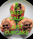 KEEP CALM IT'S JUST CUPCAKE - Personalised Poster large