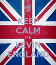 KEEP CALM ITS KEVIN ENGLAND - Personalised Poster large