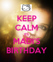 KEEP CALM it's MADI'S BIRTHDAY - Personalised Poster large