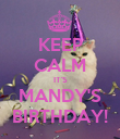 KEEP CALM IT'S MANDY'S BIRTHDAY! - Personalised Poster large