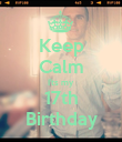 Keep Calm I'ts my 17th Birthday - Personalised Poster large