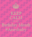 KEEP CALM ITS MY  Birthday Month #Ariesbaby - Personalised Poster large