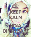 KEEP CALM ITS NINA BIRTHDAY! - Personalised Poster large