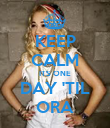 KEEP CALM ITS ONE DAY 'TIL ORA - Personalised Poster large