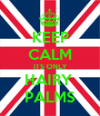 KEEP CALM ITS ONLY HAIRY  PALMS - Personalised Poster large
