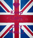 Keep Calm Its Only Mee...! - Personalised Poster large