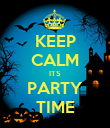 KEEP CALM ITS PARTY TIME - Personalised Poster large