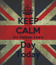 KEEP CALM It's Pellow Tee's Day Today - Personalised Poster large