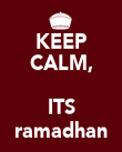 KEEP CALM,  ITS ramadhan - Personalised Poster large