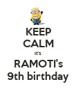 KEEP CALM it's RAMOTI's 9th birthday - Personalised Poster large