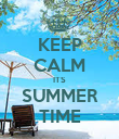KEEP CALM ITS SUMMER TIME - Personalised Poster large