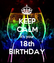 KEEP CALM it's your 18th BIRTHDAY - Personalised Poster large