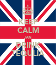 KEEP CALM JAN DRINK TEQULIA - Personalised Poster large