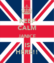 KEEP CALM JANICE IS HERE!! - Personalised Poster large